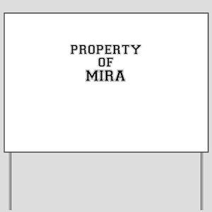 Property of MIRA Yard Sign