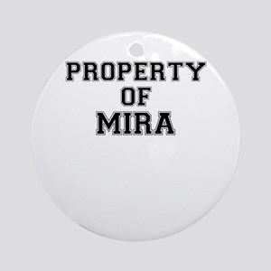 Property of MIRA Round Ornament