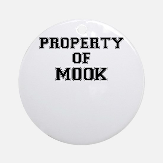 Property of MOOK Round Ornament