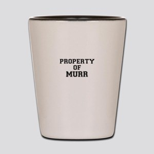 Property of MURR Shot Glass