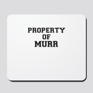 Property of MURR Mousepad