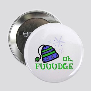 """Oh, FUUUDGE! 2.25"""" Button"""