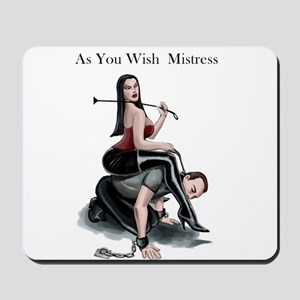 As You Wish Mistress Mousepad