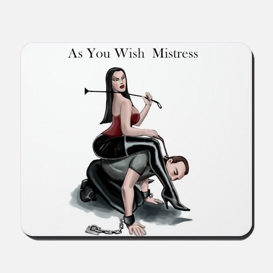 As You Wish Mistress Mousepad
