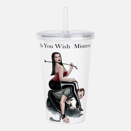 As You Wish Mistress Acrylic Double-wall Tumbler