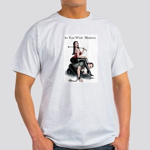 As You Wish Mistress T-Shirt