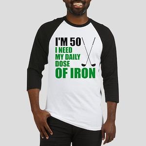 50 Daily Dose Of Iron Baseball Jersey