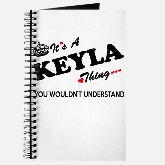 KEYLA thing, you wouldn't understand Journal