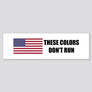 These Colors Don't Run Sticker Bumper Sticker