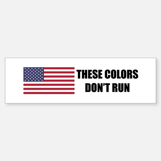 These Colors Don't Run Bumper Bumper Sticker Bumper Bumper Bumper Sticker