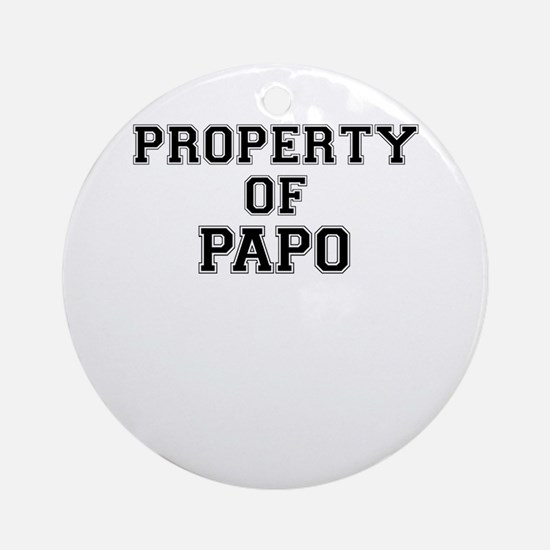 Property of PAPO Round Ornament