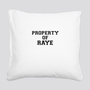 Property of RAYE Square Canvas Pillow