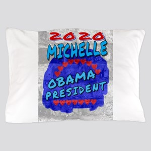 MICHELLE OBAMA PRESIDENT 2020,Street a Pillow Case