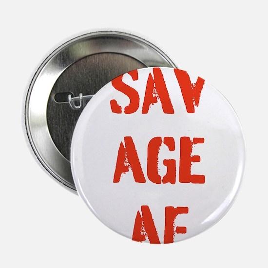 """SAVAGE AF 2.25"""" Button"""