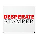 Desperate Stamper Mousepad
