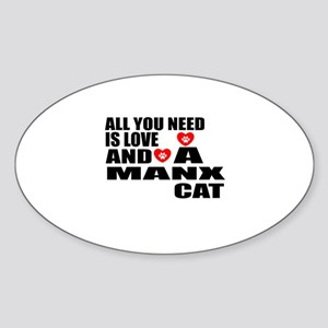 All You Need Is Love Manx Cat Desig Sticker (Oval)