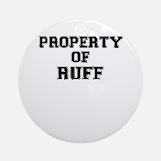 Property of RUFF Round Ornament