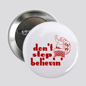 """Don't Stop Believin' 2.25"""" Button"""