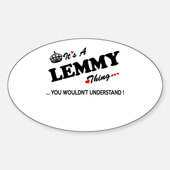 LEMMY thing, you wouldn't understand Decal