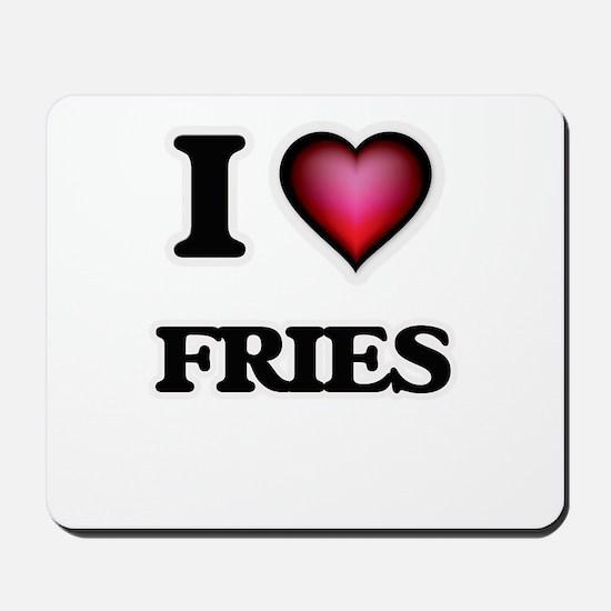 I love Fries Mousepad