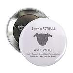 "I own a PITBULL & VOTE 2.25"" Button (10 pack)"