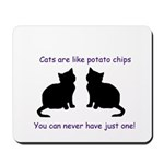 Cat Mousepad -Can Never have just one!