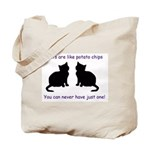 Cats are like Potato Chips Tote Bag / Purse