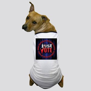 just vote Dog T-Shirt