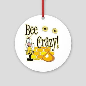 Bee Crazy Ornament (Round)