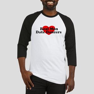Real Men Date Dancers Baseball Jersey
