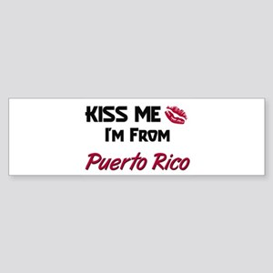 Kiss Me I'm from Puerto Rico Bumper Sticker