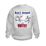 Don't Forget to Vote! Kids Sweatshirt