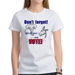 Don't Forget to Vote! Women's T-Shirt