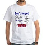Don't Forget to Vote! White T-Shirt