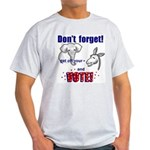 Don't Forget to Vote! Light T-Shirt