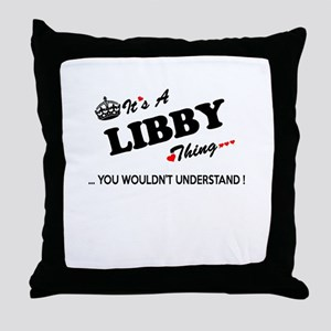 LIBBY thing, you wouldn't understand Throw Pillow