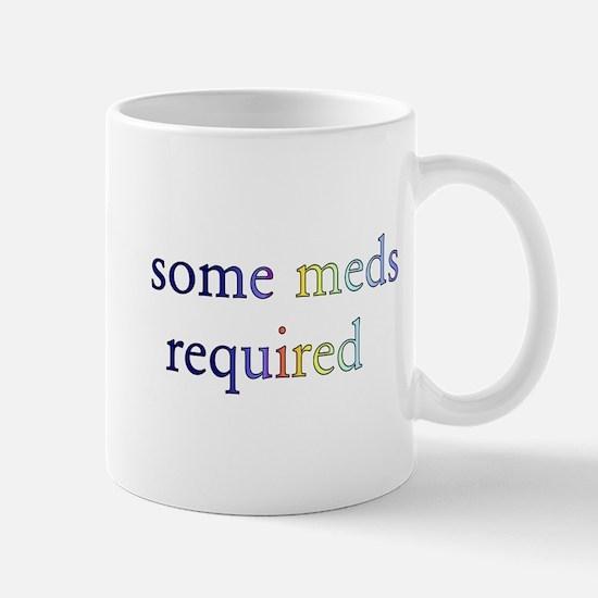 Some Meds Required Mug