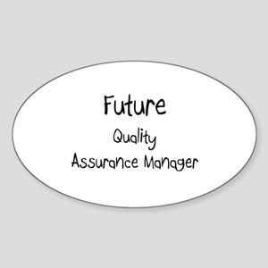 Future Quality Assurance Manager Oval Sticker