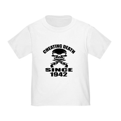 Cheating Death Since 1942 Birthday Toddler T-Shirt