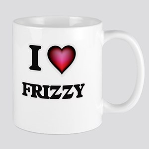I love Frizzy Mugs