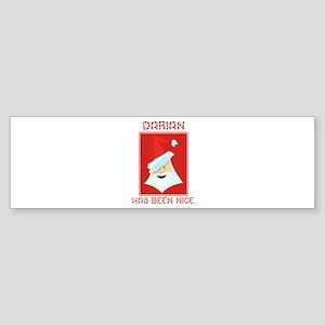 DARIAN has been nice Bumper Sticker