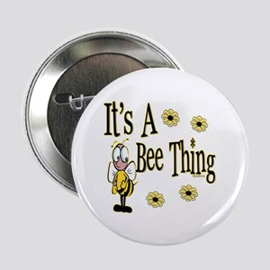 "Bee Thing! 2.25"" Button"