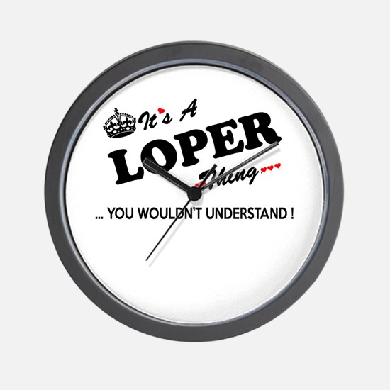 LOPER thing, you wouldn't understand Wall Clock