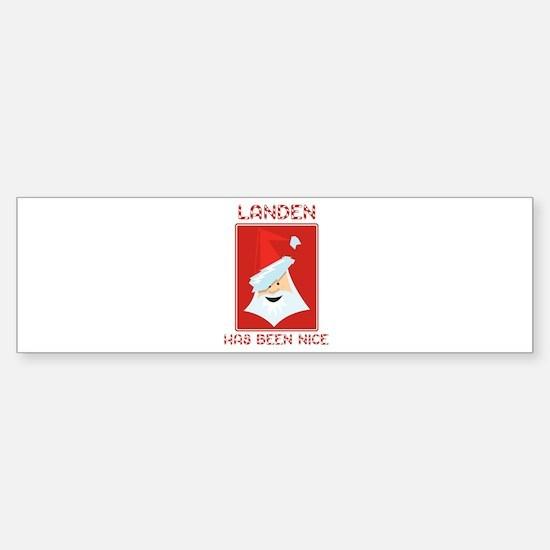 LANDEN has been nice Bumper Bumper Bumper Sticker