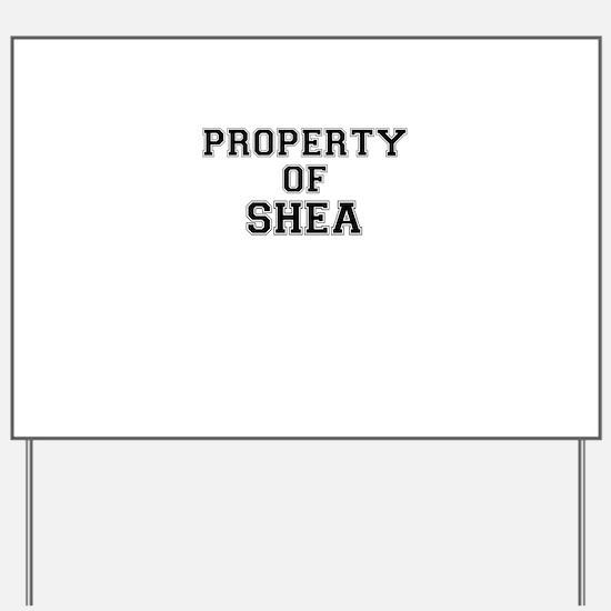 Property of SHEA Yard Sign