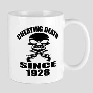 Cheating Death Since 1928 Birthd 11 oz Ceramic Mug