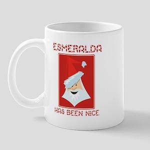 ESMERALDA has been nice Mug