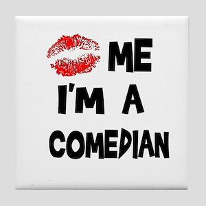 Kiss Me I'm A Comedian Tile Coaster