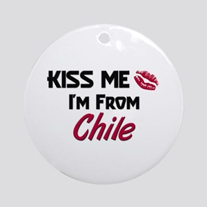 Kiss Me I'm from Chile Ornament (Round)