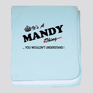 MANDY thing, you wouldn't understand baby blanket